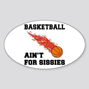 Basketball Ain't For Sissies Oval Sticker