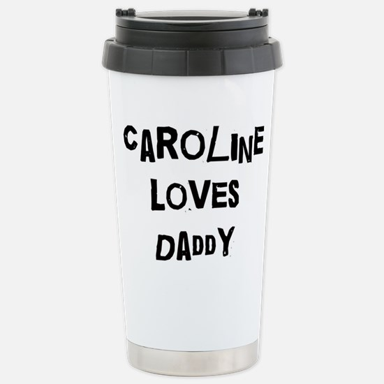 Caroline loves daddy Stainless Steel Travel Mug