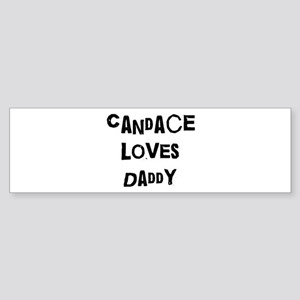 Candace loves daddy Bumper Sticker