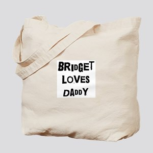 Bridget loves daddy Tote Bag