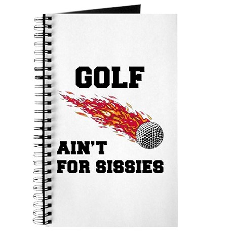Golf Ain't For Sissies Journal