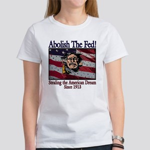 Abolish the Fed! Women's T-Shirt