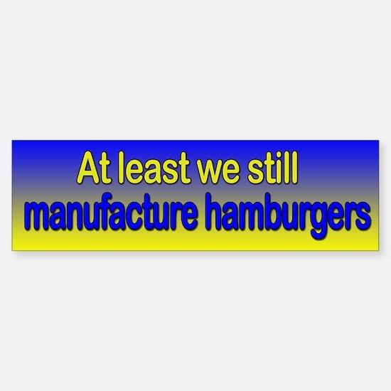 At least we manufacture hamburgers
