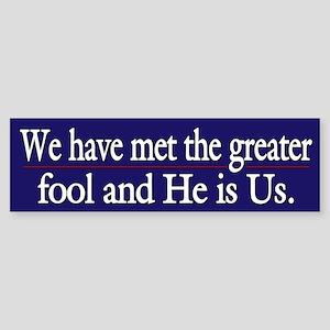We have met the greater fool...