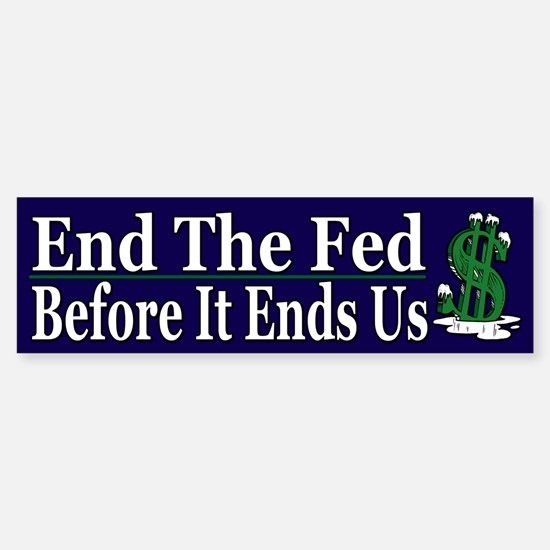 End The Fed Before It Ends Us