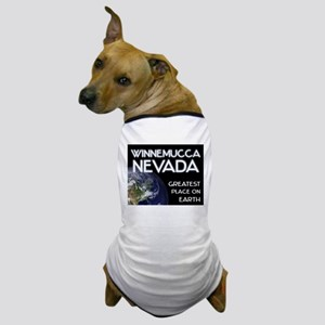 winnemucca nevada - greatest place on earth Dog T-