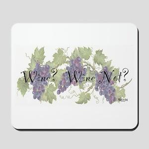 Wine? Wine Not? Mousepad