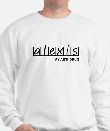 """Alexis Anti Drug"" Sweatshirt"