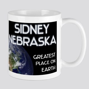 sidney nebraska - greatest place on earth Mug