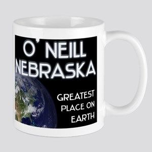 o' neill nebraska - greatest place on earth Mug
