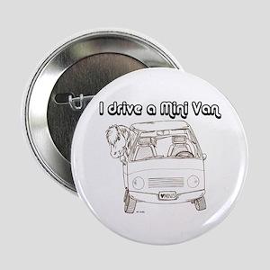 """Blk I Drive A Mini Van 2.25"""" Button"""