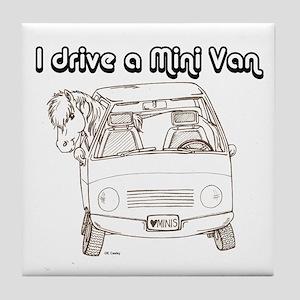 Blk I Drive A Mini Van Tile Coaster