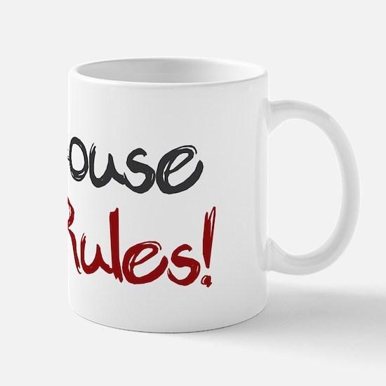 My House My Rules Mug