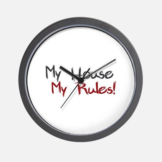 My House My Rules Wall Clock