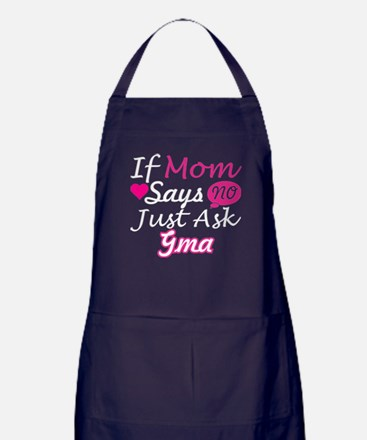 If Mom Says No Just Ask Gma Apron (dark)