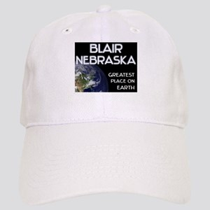blair nebraska - greatest place on earth Cap
