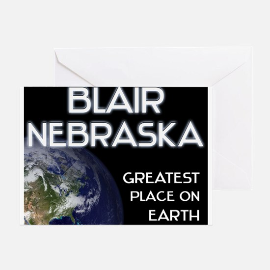 blair nebraska - greatest place on earth Greeting