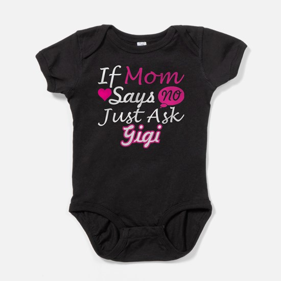 If Mom Says No Just Ask Gigi Body Suit