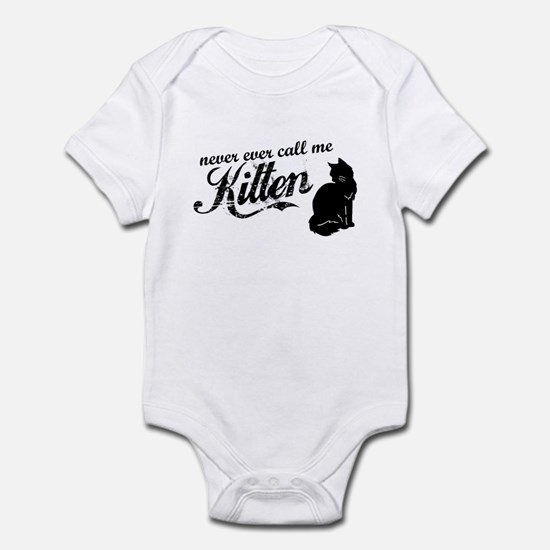 """Never Call Me Kitten"" Infant Bodysuit"