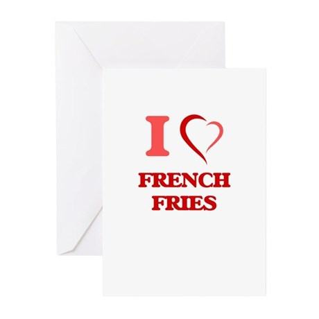I love French Fries Greeting Cards by Admin_CP10501932