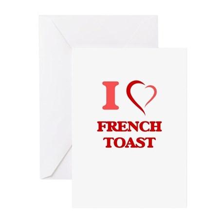 I love French Toast Greeting Cards by Admin_CP10501932