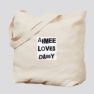 Aimee loves daddy Tote Bag