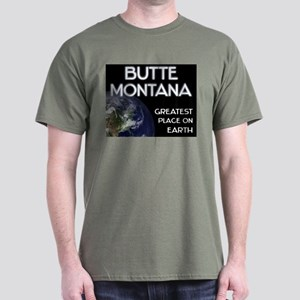 butte montana - greatest place on earth Dark T-Shi