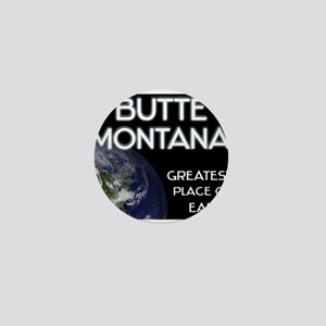 butte montana - greatest place on earth Mini Butto