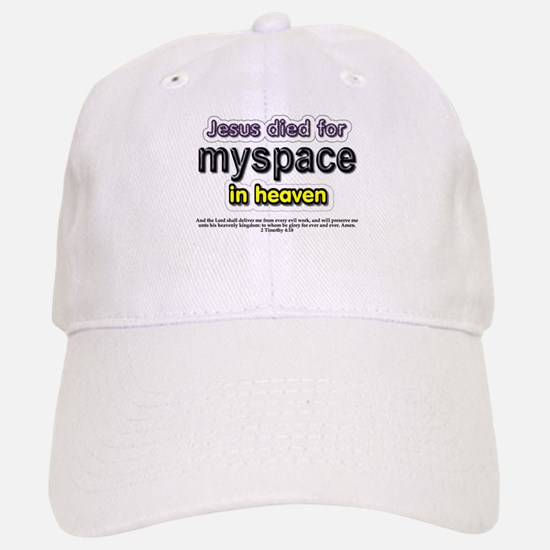 Jesus Died for myspace in Hea Baseball Baseball Cap