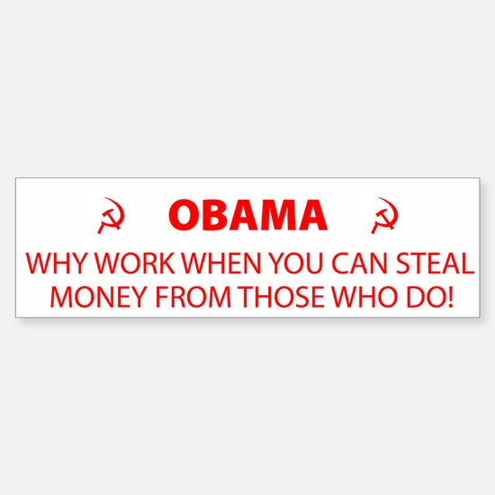Obama - Why Work Bumper Bumper Bumper Sticker