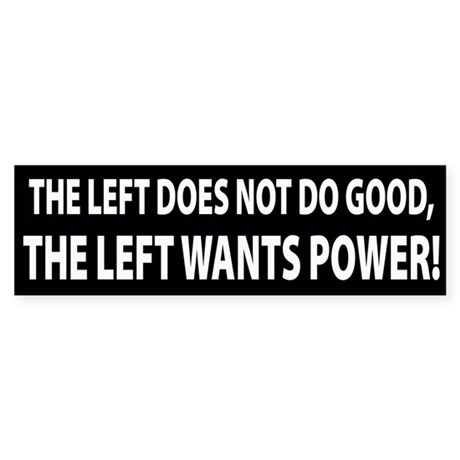The Left Does Not Do Good Bumper Sticker