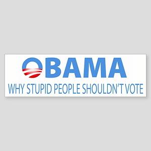 Obama - Why Stupid People Shouldn't Vote Sticker