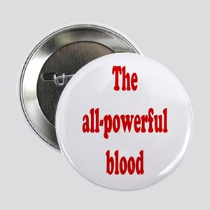 """The All-Powerful Blood 2.25"""" Button"""