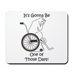 One of Those Days Mousepad