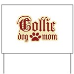 Collie Mom Yard Sign