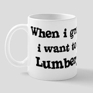 Be A Lumberjack Mug