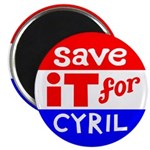 SAVE IT FOR CYRIL Magnet