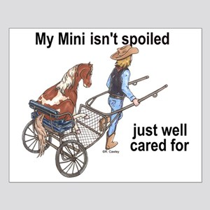 Mini Isn't Spoiled Small Poster
