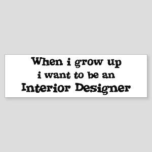 Be An Interior Designer Bumper Sticker