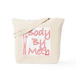 Body By Meth Tote Bag