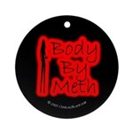 Body By Meth Ornament (Round)