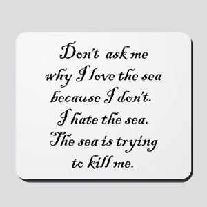 I Hate the Sea Mousepad