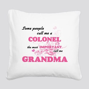 Some call me a Colonel, the m Square Canvas Pillow