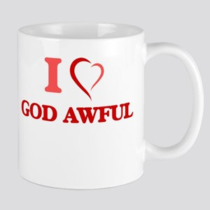 I love God Awful Mugs