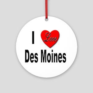I Love Des Moines Iowa Ornament (Round)