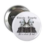 """Shakespeare - It's what I do! 2.25"""" Button (100 pa"""