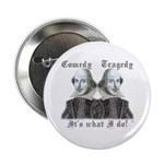 """Shakespeare - It's what I do! 2.25"""" Button"""