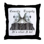 Shakespeare - It's what I do! Throw Pillow