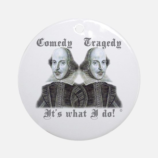 Shakespeare - It's what I do! Ornament (Round)
