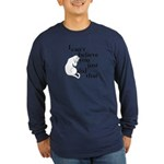 You Did What?! Long Sleeve Dark T-Shirt